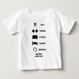 Eat. Train. Study. Sleep. Repeat. Never Give Upp. Baby T-Shirt