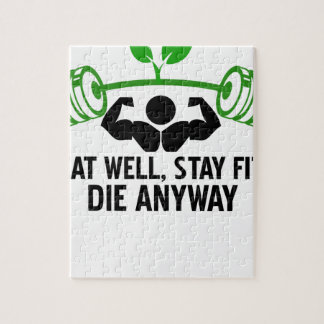 eat well, stay fit die anyway, lifting fitness jigsaw puzzle
