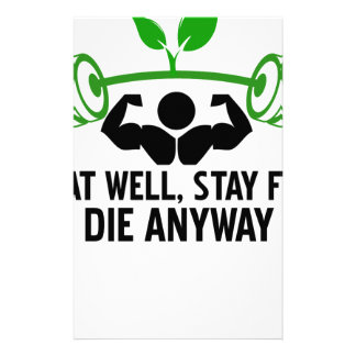 eat well, stay fit die anyway, lifting fitness stationery