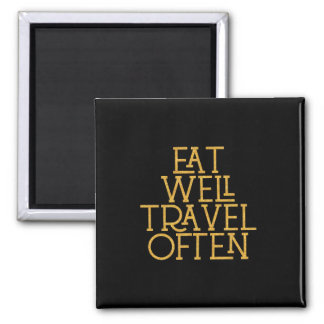 Eat Well Travel Often Inspirational Quote Gift Magnet