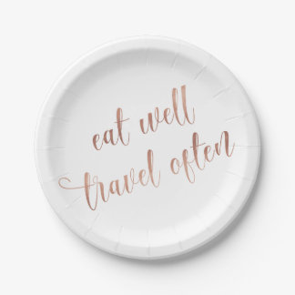 Eat Well, Travel Often Rose Gold Quote Typography Paper Plate