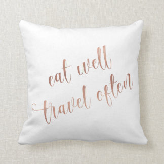 Eat Well, Travel Often Rose Gold Quote Typography Throw Pillow