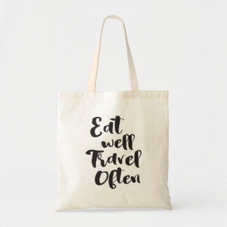 Eat Well Travel Often |  Words To Live By Tote Bag