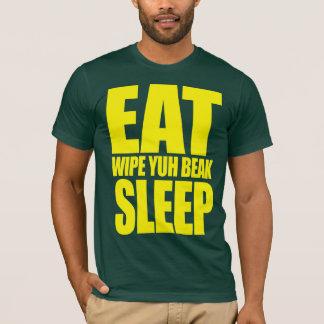 Eat, Wipe Yuh Beak, Sleep T-Shirt