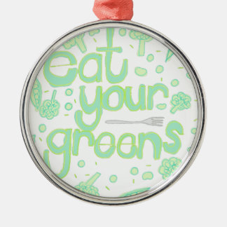 eat your greens metal ornament