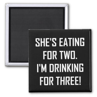 Eating For Two Drinking For Three Magnet