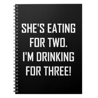 Eating For Two Drinking For Three Notebook