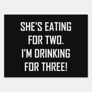 Eating For Two Drinking For Three Sign