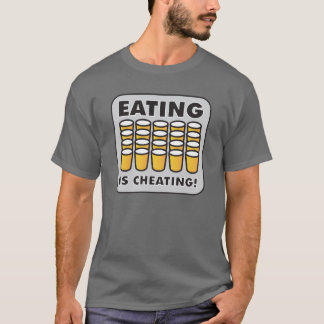 EATING IS CHEATING T-Shirt