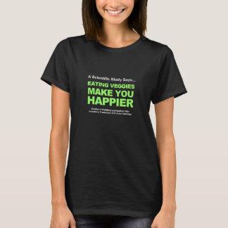 Eating Veggies Make You Happier T-Shirt