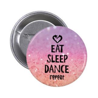 EatSleepDanceglitter.jpg 2 Inch Round Button