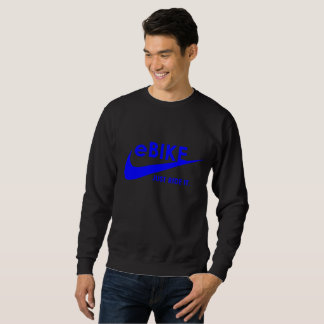 """eBike - Just ride it"" custom sweatshirts"