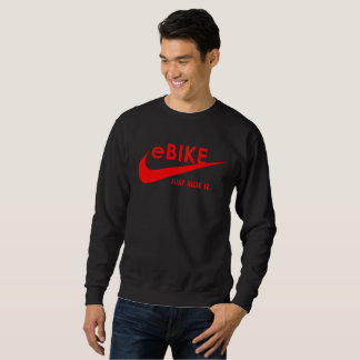 """eBIKE - JUST RIDE IT."" custom sweatshirts for men"