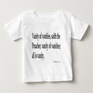 Eccles. 1:2, w baby T-Shirt