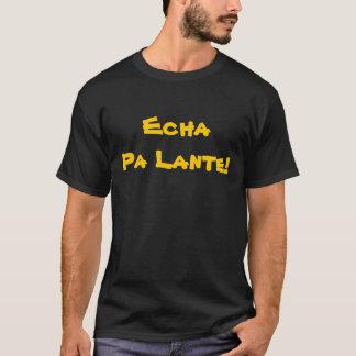 Echa Pa Lante! T-Shirt
