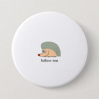 echidna ish cartoon 03 HEDGEHOG, follow me 3 Inch Round Button