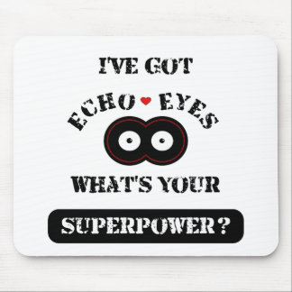 Echo Eyes Superpower2 Mouse Pad