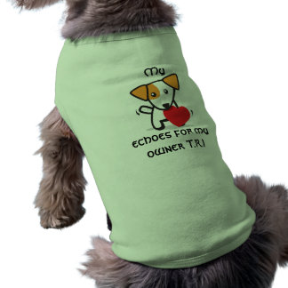 Echoes for my owner Dog Tee