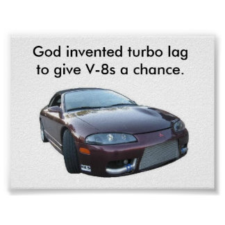 eclipse, God invented turbo lag to give V-8s a ... Poster