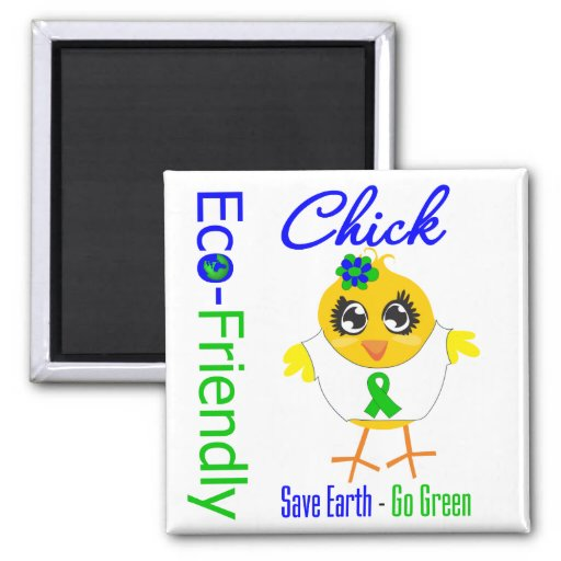 Eco-Friendly Chick Save Earth Go Green Refrigerator Magnet