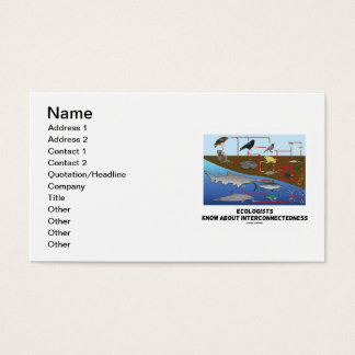 Ecologists Know About Interconnectedness Food Webs Business Card
