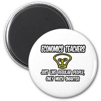Econ Teachers Regular People Only Smarter Magnets
