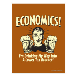 Economics: Drinking Lower Tax Bracket Postcard