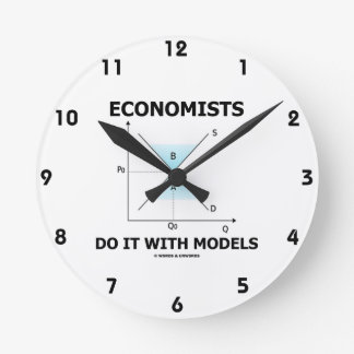 Economists Do It With Models (Supply Demand Curve) Round Clock