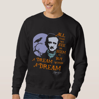 Edgar Allan Poe Dream Within A Dream Quote Sweatshirt