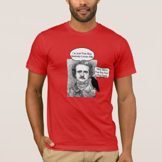 Edgar Allen Poe--The Raven-cute pun T-Shirt