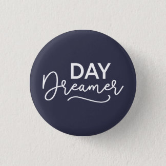 Editable Background Color Modern Day Dreamer 1 Inch Round Button