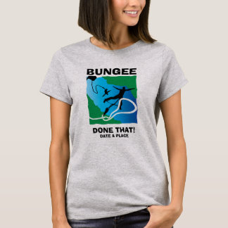 Editable Done That! Bungee Jumper T-Shirt