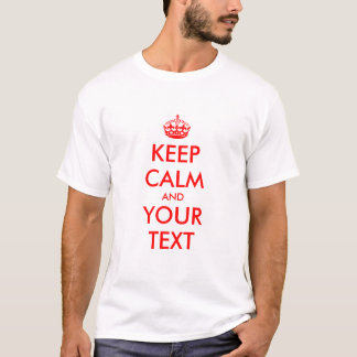 Editable Keep Calm T shirts for men and women.