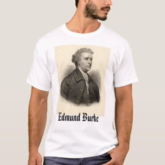 Edmund Burke, Edmund Burke T-Shirt