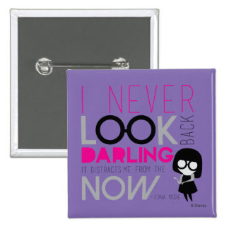 Edna Mode - I Never Look Back 2 Inch Square Button