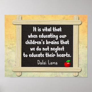 Educate Their Hearts -- Dalai Lama quote Poster
