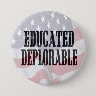"""Educated Deplorable"" Button"