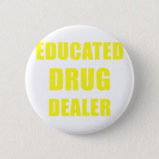 Educated Drug Dealer 2 Inch Round Button