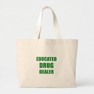 Educated Drug Dealer Large Tote Bag