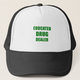 Educated Drug Dealer Trucker Hat