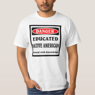 Educated Native American. T-Shirt