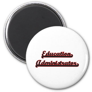 Education Administrator Classic Job Design 2 Inch Round Magnet