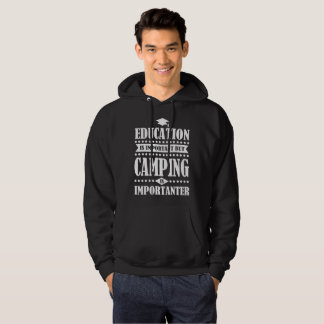 education is important but camping is importanter hoodie