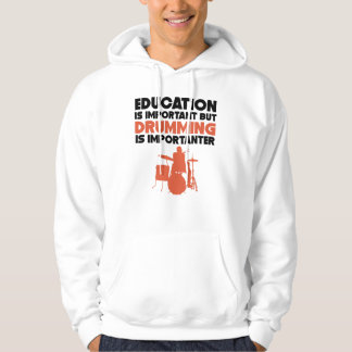 Education Is Important But Drumming Is Importanter Hoodie