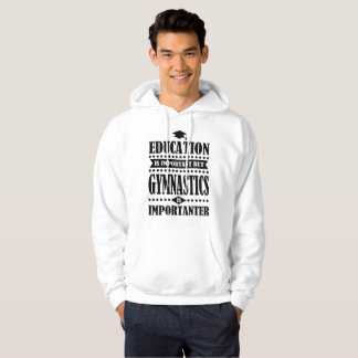 education is important but gymnastics is important hoodie