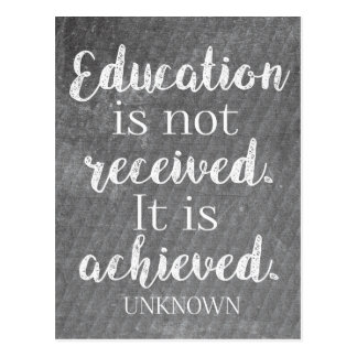 Education is not received. It is achieved Postcard