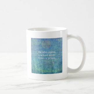 Education teacher teaching quote Victor Hugo Coffee Mug