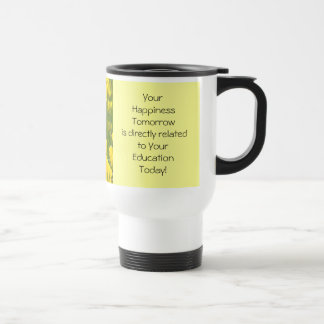 Education Today related to Happiness Tomorrow Travel Mug