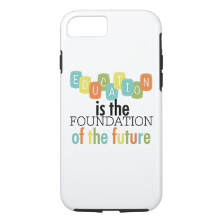 Educaton is the Foundation iPhone 7 Tough Case