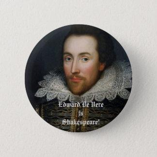 Edward De Vere is Shakespeare! 2 Inch Round Button